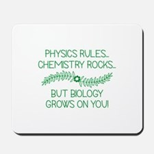 Biology Grows On You Mousepad