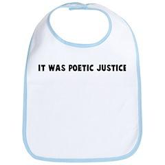 It was poetic justice Bib