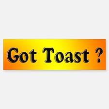 """""""Got Toast?"""" Bumper Bumper Bumper Sticker"""