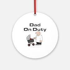 Dad On Duty Ornament (Round)