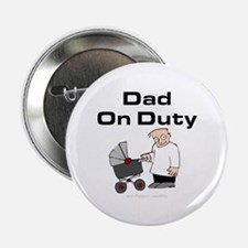 "Dad On Duty 2.25"" Button"