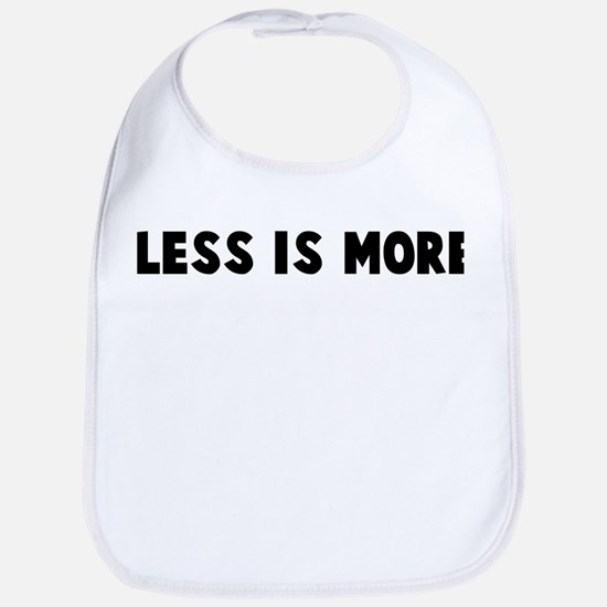 Less is more Bib