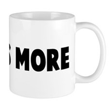 Less is more Mug