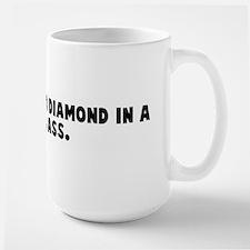 It shines like a diamond in a Large Mug
