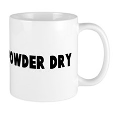 Keep your powder dry Mug