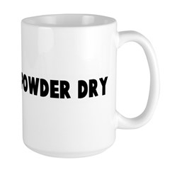 Keep your powder dry Mug