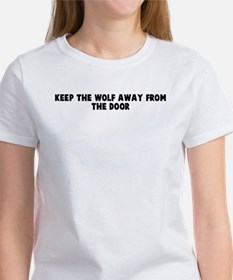 Keep the wolf away from the d Women's T-Shirt