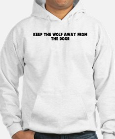 Keep the wolf away from the d Hoodie