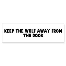 Keep the wolf away from the d Bumper Bumper Sticker