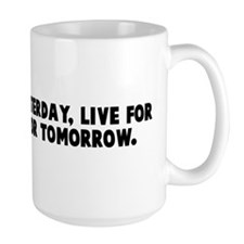 Learn from yesterday live for Mug