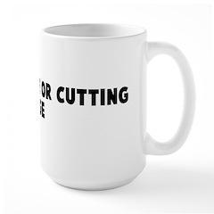 Leading edge or cutting edge Mug