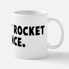 It is not rocket science Mug