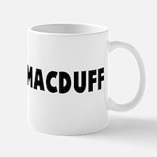 Lay on macduff Mug