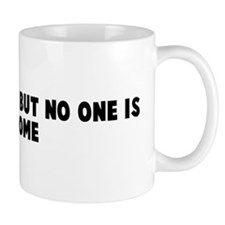 Lights are on but no one is a Mug
