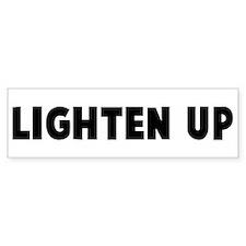 Lighten up Bumper Bumper Sticker