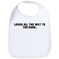 Laugh all the way to the bank Bib