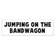 Jumping on the bandwagon Bumper Bumper Sticker