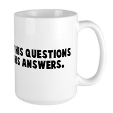 Judge a man by his questions  Mug