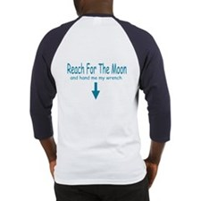Reach for the moon.. Baseball Jersey