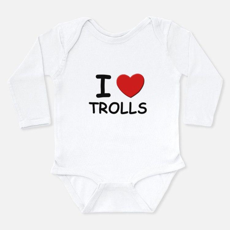 I love trolls Body Suit