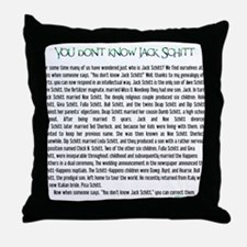 YOU DON'T KNOW JACK SHITT Throw Pillow