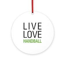 Live Love Handball Ornament (Round)
