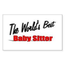 """""""The World's Best Baby Sitter"""" Sticker (Rectangula"""
