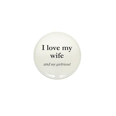 Wife/my girlfriend Mini Button