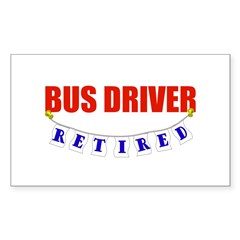 Retired Bus Driver Rectangle Decal