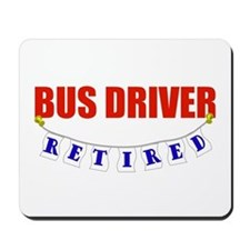 Retired Bus Driver Mousepad