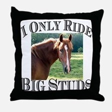 I Only Ride Big Studs (Photo) Throw Pillow
