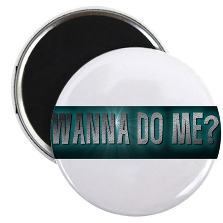 WANNA DO ME? GREEN Magnet