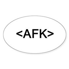 <AFK> Away From Keyboard Oval Decal