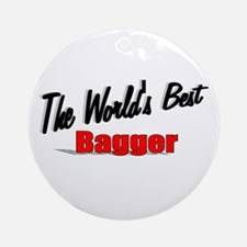 """The World's Best Bagger"" Ornament (Round)"