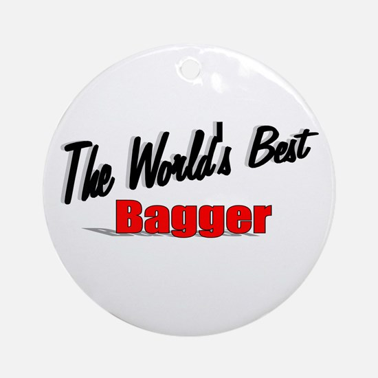 """""""The World's Best Bagger"""" Ornament (Round)"""