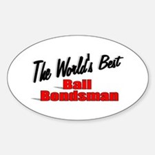 """The World's Best Bail Bondsman"" Oval Decal"