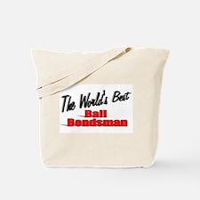 """The World's Best Bail Bondsman"" Tote Bag"