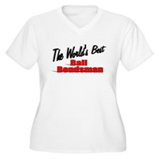"""The World's Best Bail Bondsman"" T-Shirt"