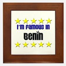 I'm Famous in Benin Framed Tile