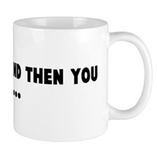 Life sucks and then you die Mug