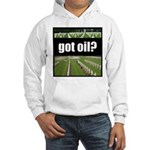 got oil? Hooded Sweatshirt