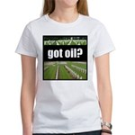 got oil? Women's T-Shirt