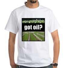 got oil? Shirt