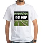 got oil? White T-Shirt