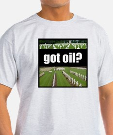 got oil?  Ash Grey T-Shirt