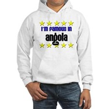 I'm Famous in Angola Hoodie