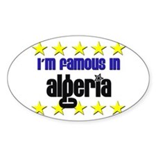 I'm Famous in Algeria Oval Decal