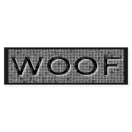 WOOF-BLACK/GREY Bumper Sticker