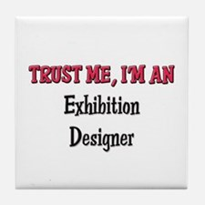 Trust Me I'm an Exhibition Designer Tile Coaster