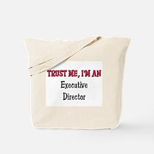 Trust Me I'm an Executive Director Tote Bag